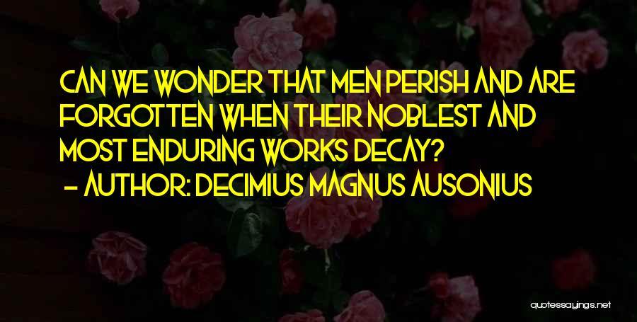 Decimius Magnus Ausonius Quotes 1448932