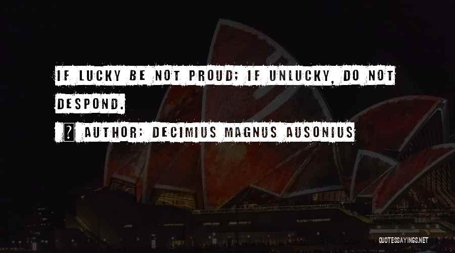 Decimius Magnus Ausonius Quotes 2173457