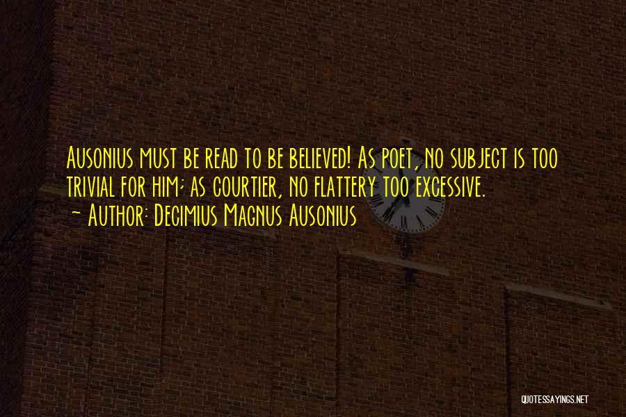 Decimius Magnus Ausonius Quotes 705854