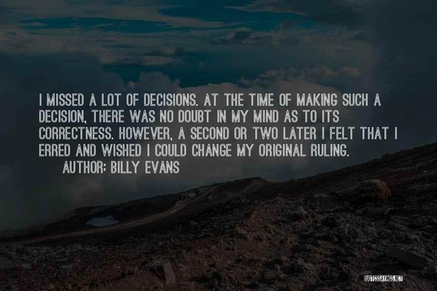 Decision And Change Quotes By Billy Evans