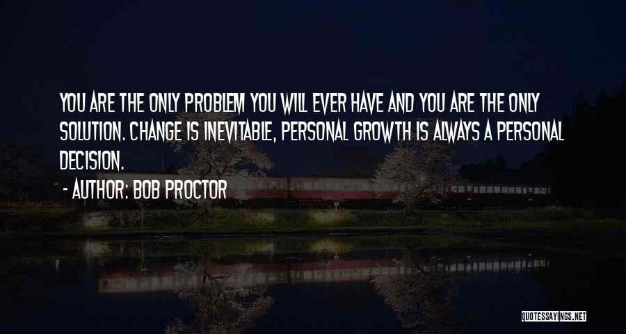 Decision And Change Quotes By Bob Proctor