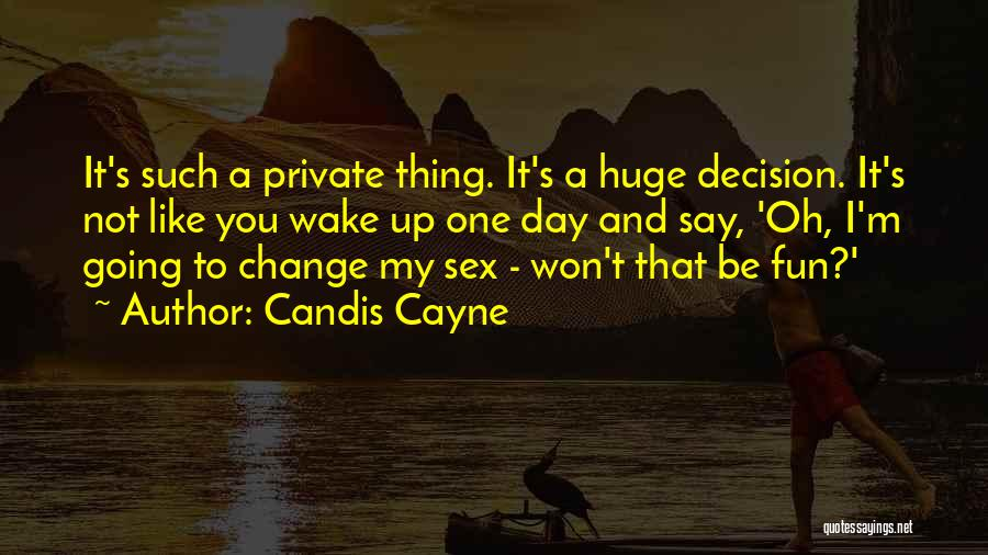 Decision And Change Quotes By Candis Cayne