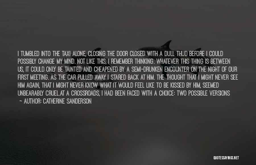 Decision And Change Quotes By Catherine Sanderson