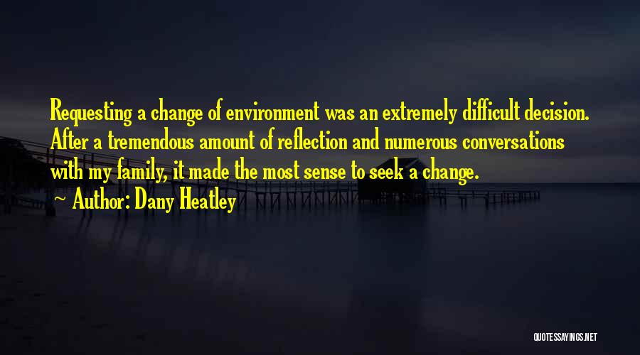 Decision And Change Quotes By Dany Heatley
