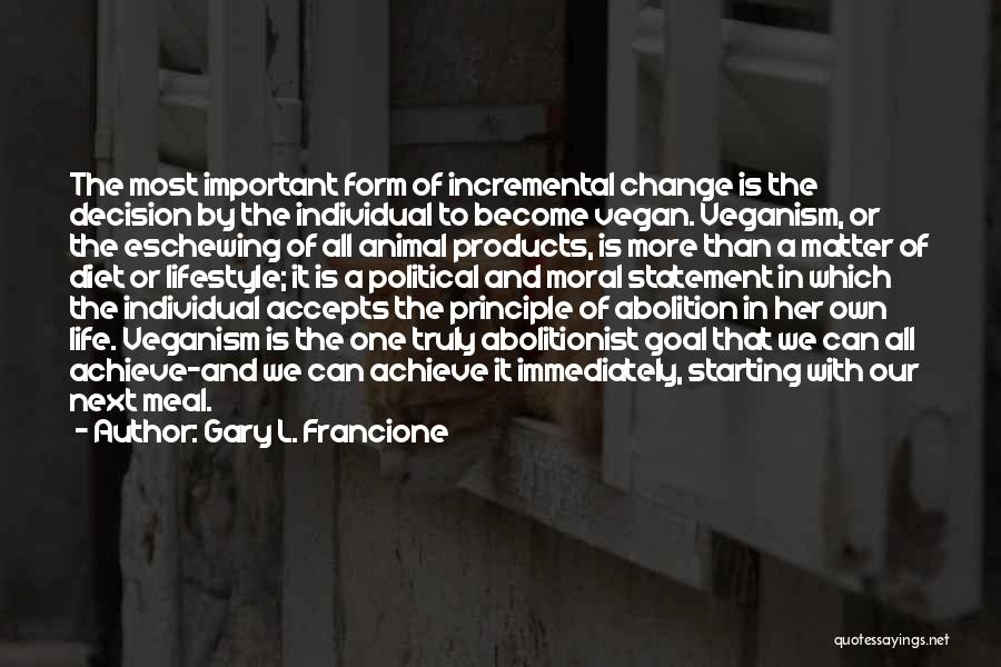 Decision And Change Quotes By Gary L. Francione