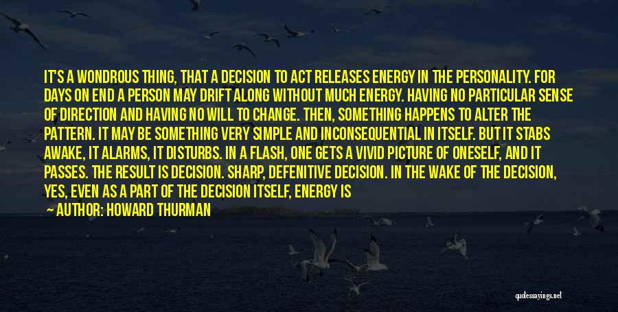 Decision And Change Quotes By Howard Thurman