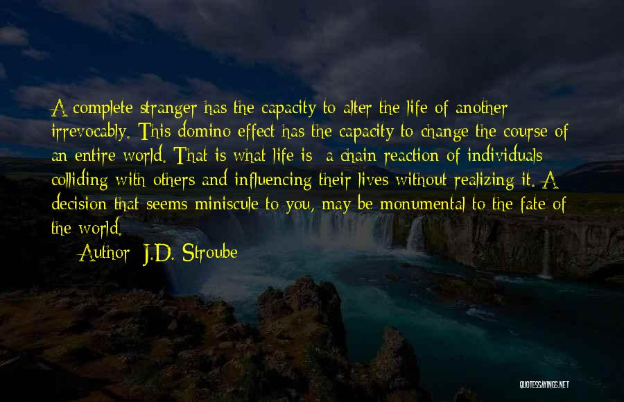 Decision And Change Quotes By J.D. Stroube