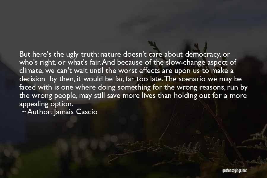 Decision And Change Quotes By Jamais Cascio