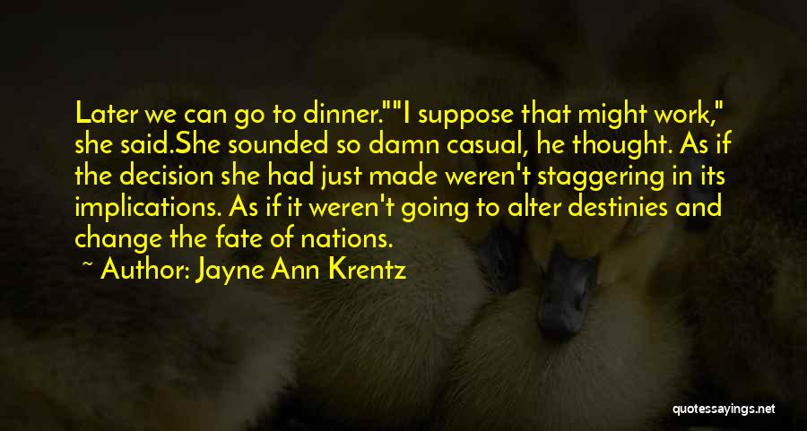 Decision And Change Quotes By Jayne Ann Krentz