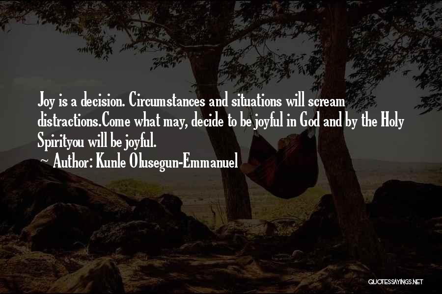 Decision And Change Quotes By Kunle Olusegun-Emmanuel