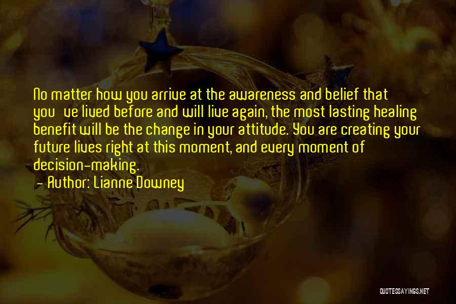 Decision And Change Quotes By Lianne Downey