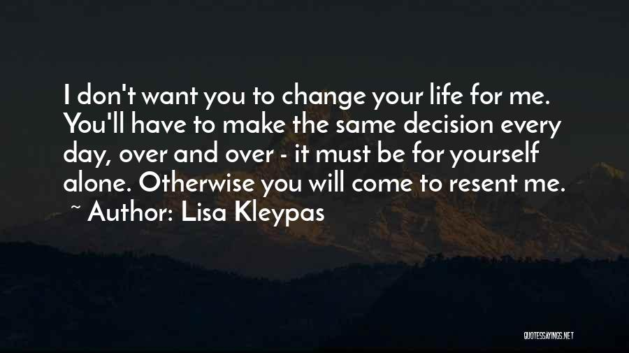 Decision And Change Quotes By Lisa Kleypas