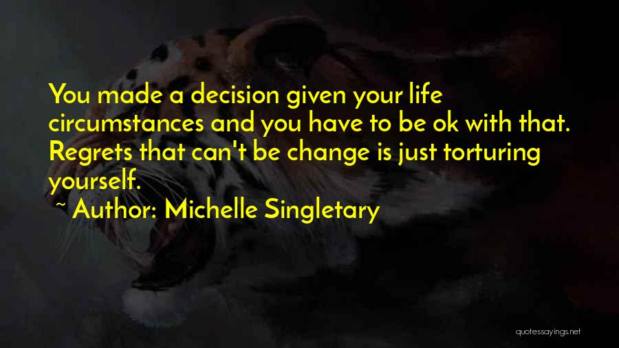 Decision And Change Quotes By Michelle Singletary