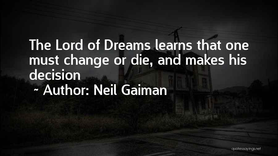 Decision And Change Quotes By Neil Gaiman