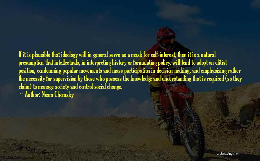 Decision And Change Quotes By Noam Chomsky