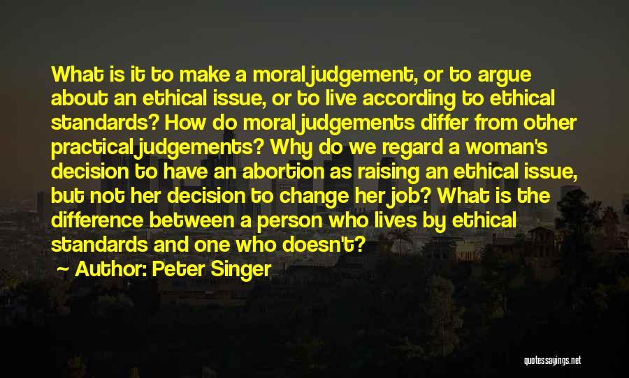 Decision And Change Quotes By Peter Singer