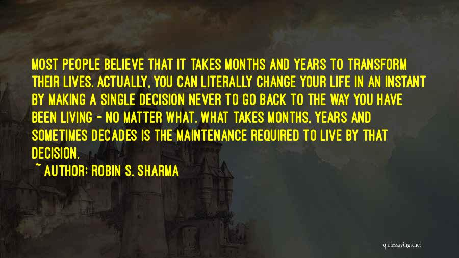 Decision And Change Quotes By Robin S. Sharma