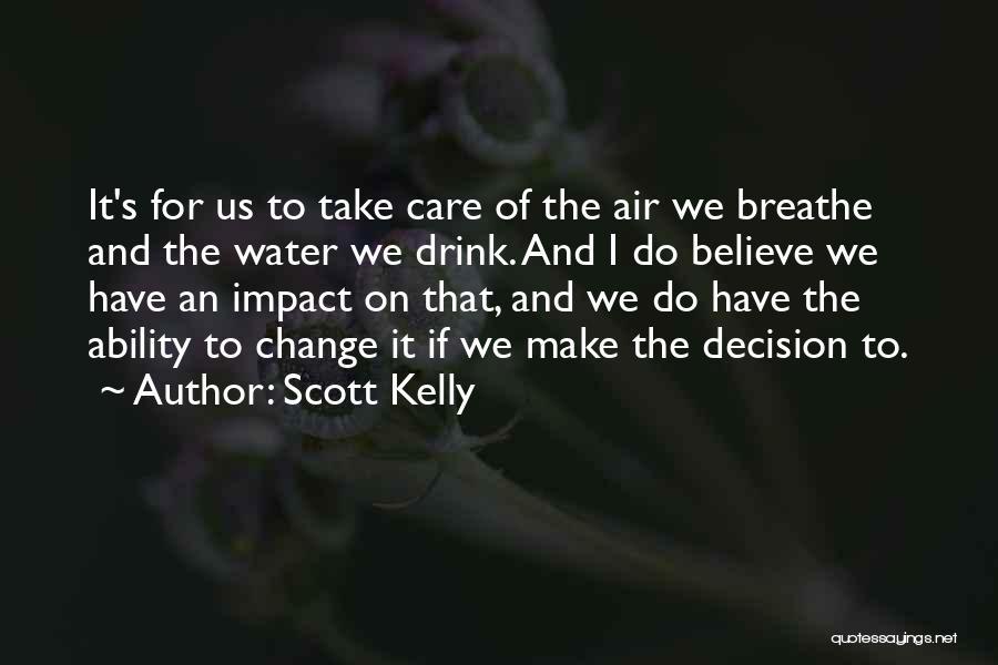 Decision And Change Quotes By Scott Kelly