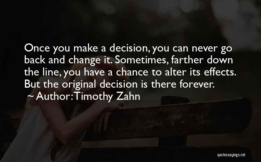 Decision And Change Quotes By Timothy Zahn