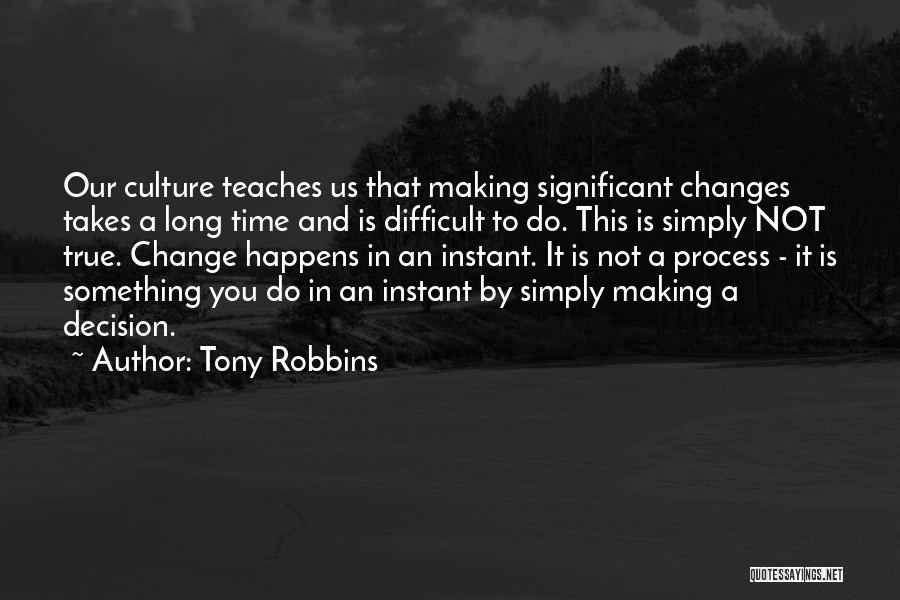 Decision And Change Quotes By Tony Robbins