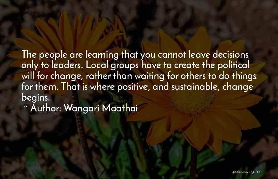 Decision And Change Quotes By Wangari Maathai