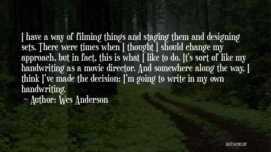 Decision And Change Quotes By Wes Anderson