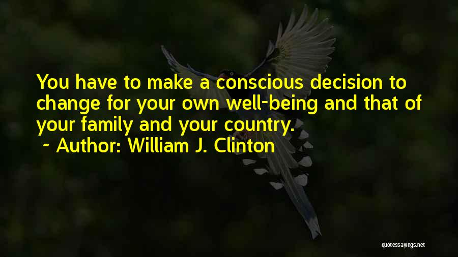 Decision And Change Quotes By William J. Clinton