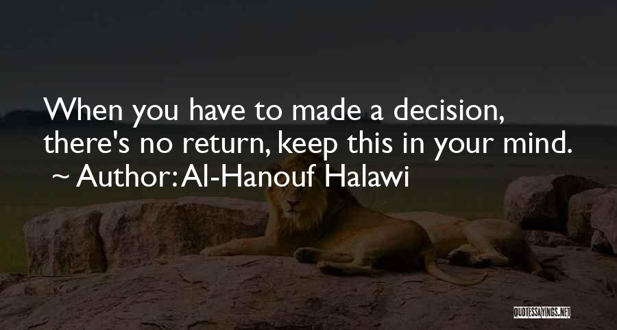 Decision You Made Quotes By Al-Hanouf Halawi