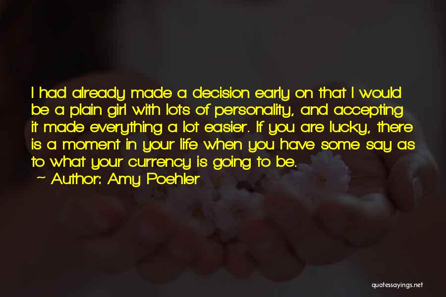 Decision You Made Quotes By Amy Poehler