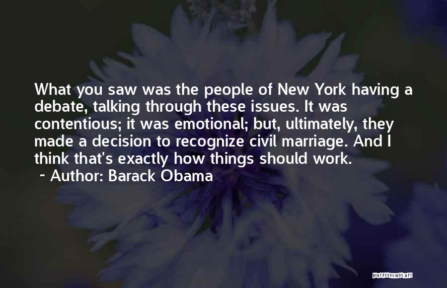 Decision You Made Quotes By Barack Obama