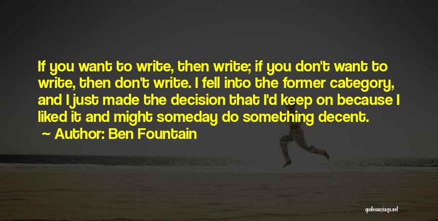 Decision You Made Quotes By Ben Fountain