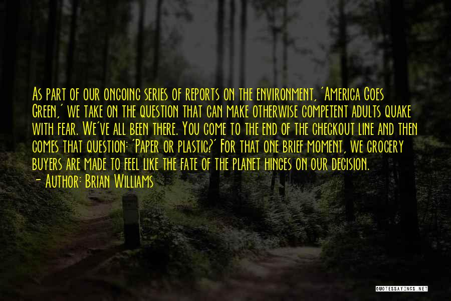Decision You Made Quotes By Brian Williams