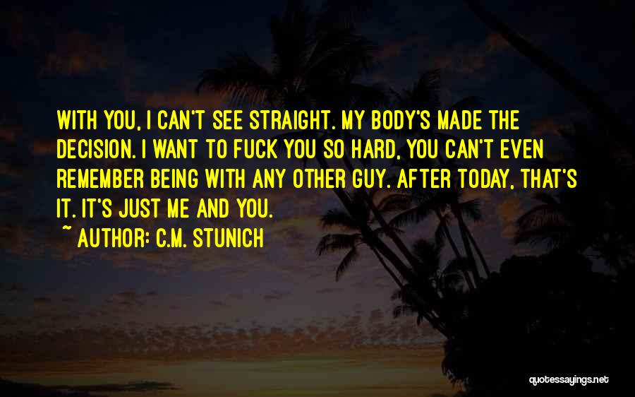 Decision You Made Quotes By C.M. Stunich