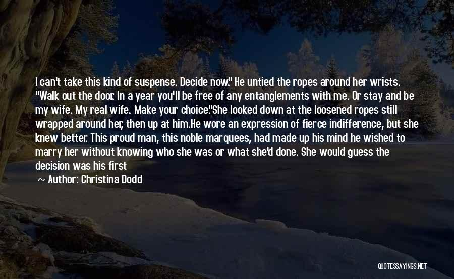 Decision You Made Quotes By Christina Dodd