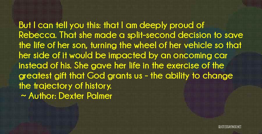 Decision You Made Quotes By Dexter Palmer