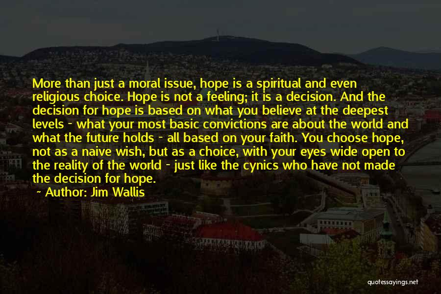 Decision You Made Quotes By Jim Wallis