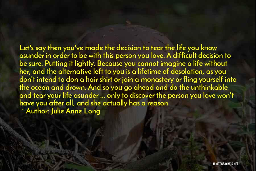 Decision You Made Quotes By Julie Anne Long