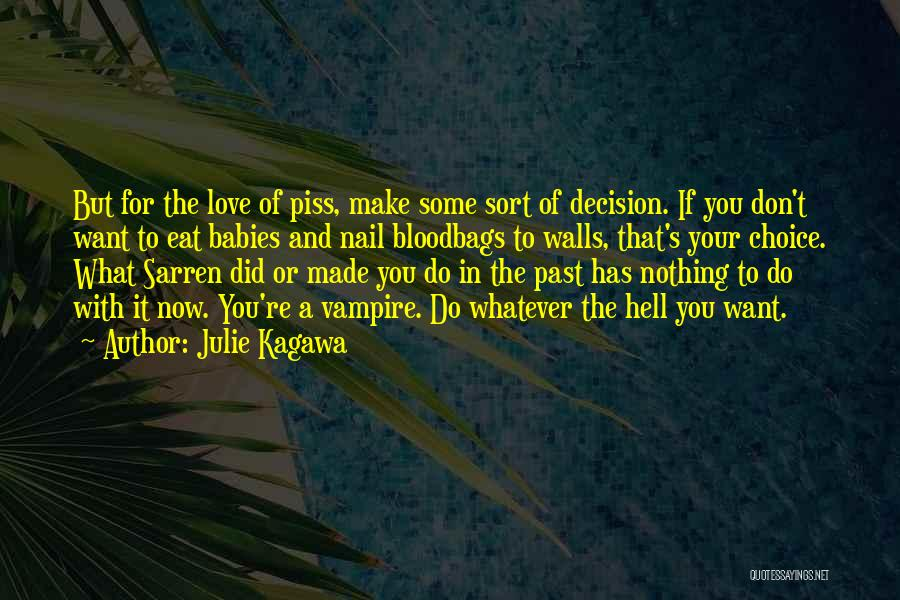Decision You Made Quotes By Julie Kagawa