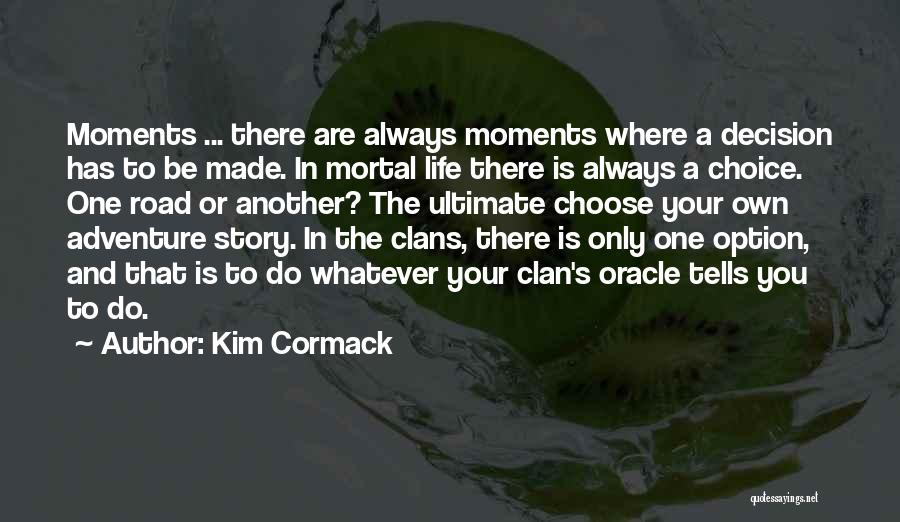Decision You Made Quotes By Kim Cormack