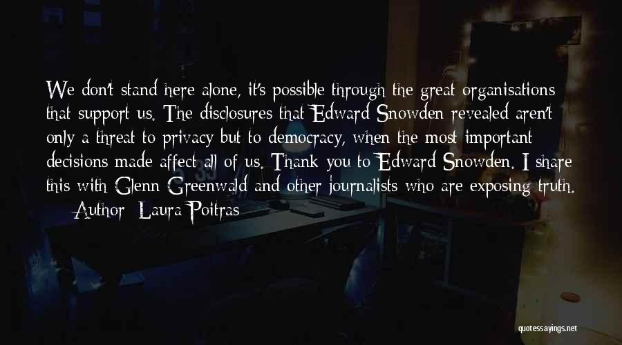 Decision You Made Quotes By Laura Poitras