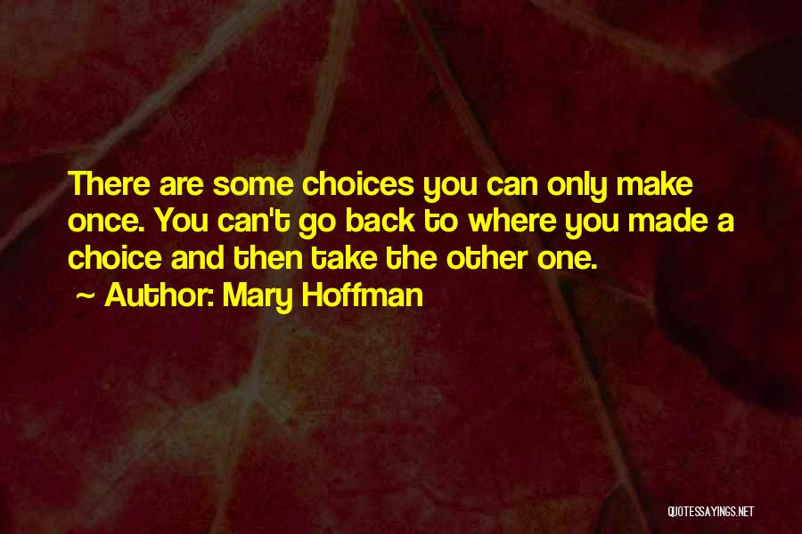 Decision You Made Quotes By Mary Hoffman