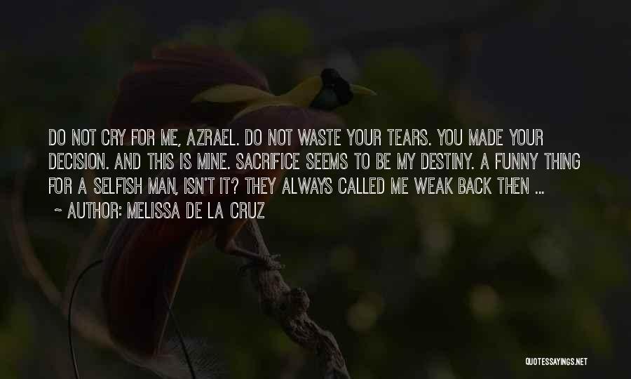 Decision You Made Quotes By Melissa De La Cruz
