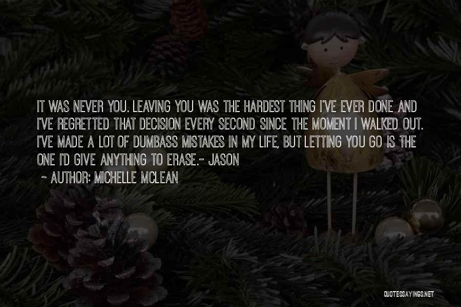 Decision You Made Quotes By Michelle McLean