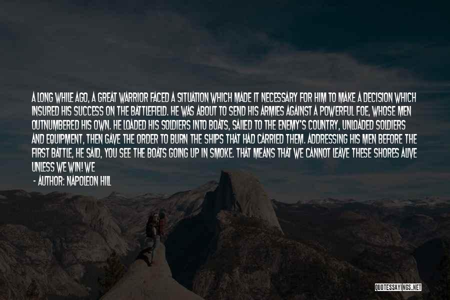Decision You Made Quotes By Napoleon Hill