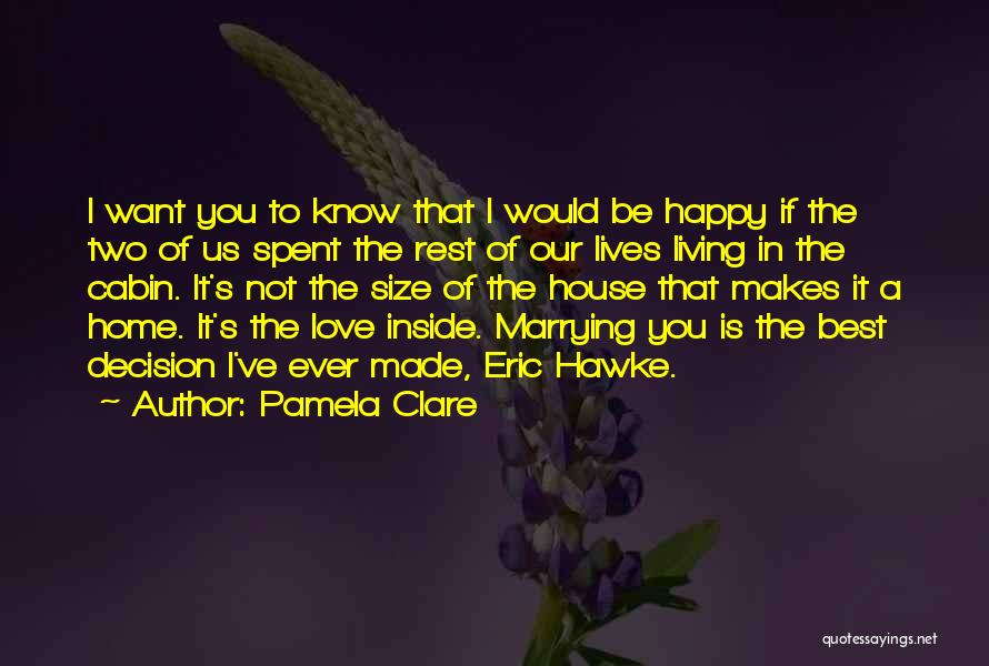 Decision You Made Quotes By Pamela Clare