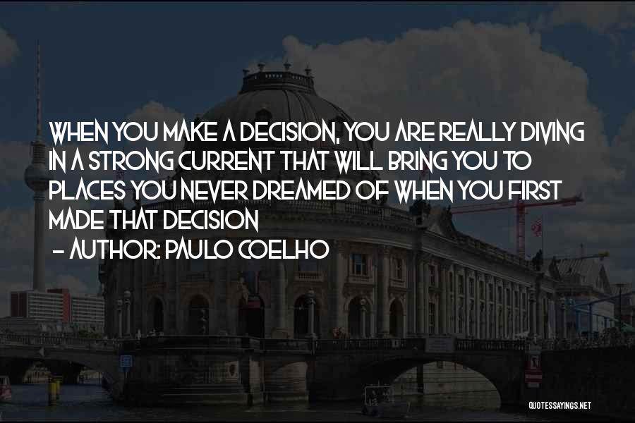 Decision You Made Quotes By Paulo Coelho