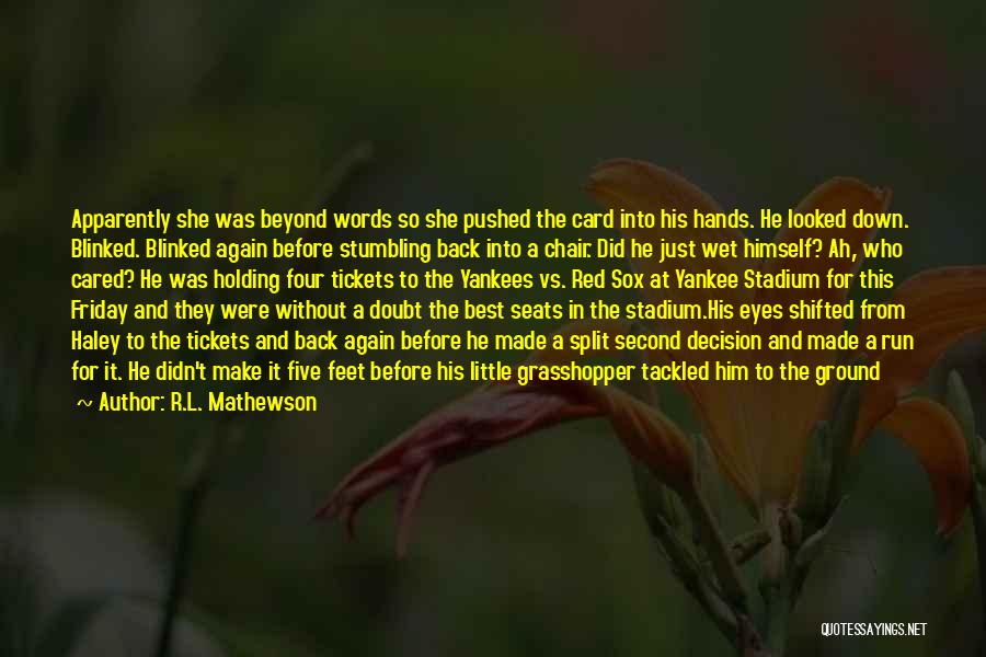 Decision You Made Quotes By R.L. Mathewson