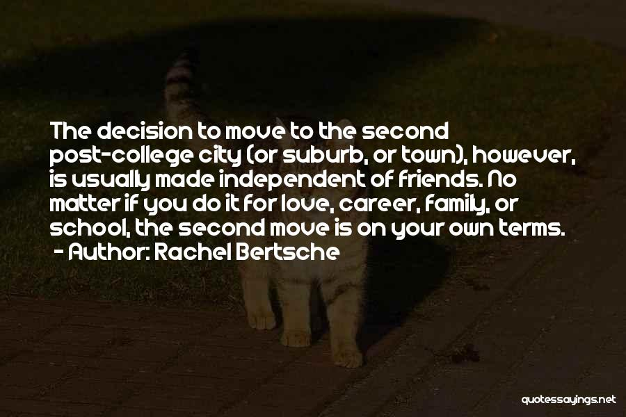 Decision You Made Quotes By Rachel Bertsche