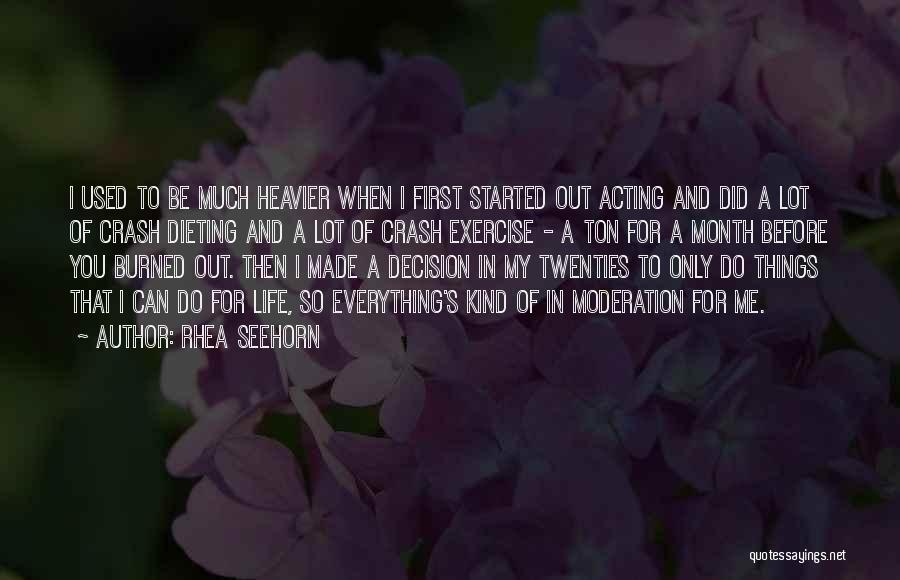 Decision You Made Quotes By Rhea Seehorn