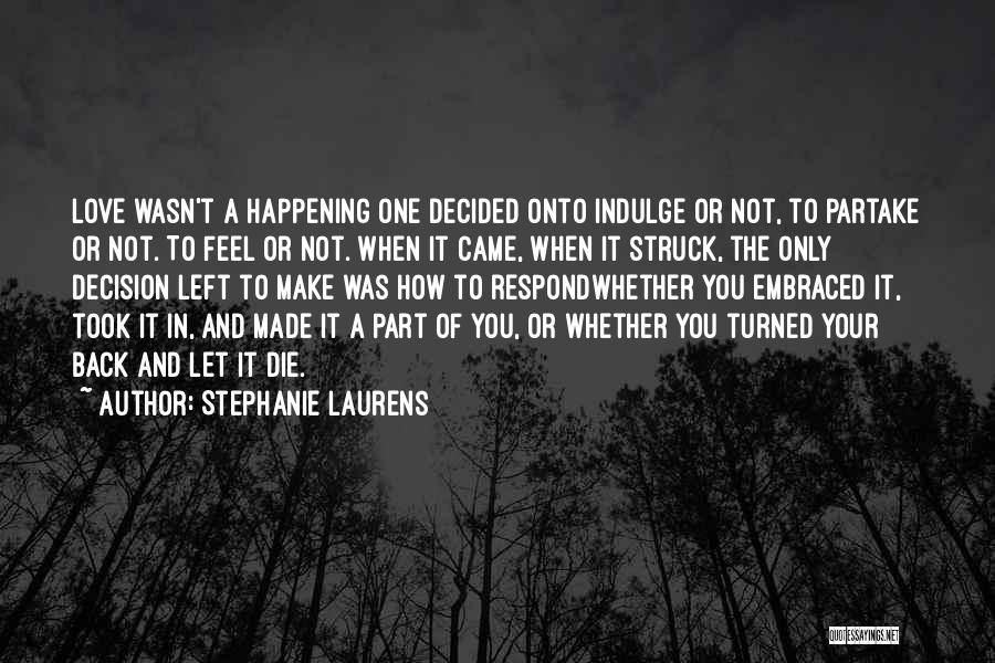 Decision You Made Quotes By Stephanie Laurens